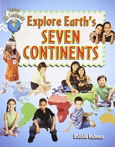 Explore Earth's Seven Continents (Explore the Continents) PDF