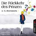 Die Rückkehr des Prinzen Hörbuch von A. G. Roemmers Gesprochen von: August Zirner
