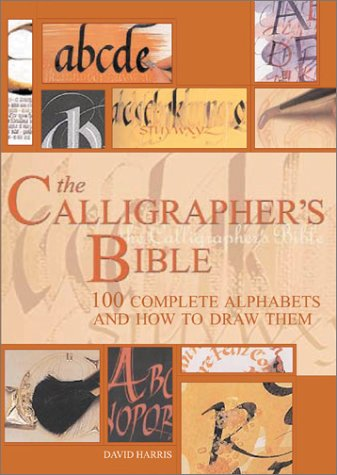 Download the calligraphers bible 100 complete alphabets and how to the calligraphers bible 100 complete alphabets and how to draw them by david harris fandeluxe Images