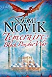 Black Powder War (Temeraire, Book 3) (0007219156) by Novik, Naomi