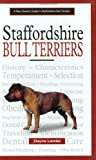 Dayna Lemke A New Owner's Guide to Staffordshire Bull Terriers