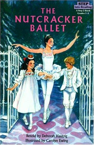 The Nutcracker Ballet (Step-Into-Reading, Step 3), DEBORAH HAUTZIG
