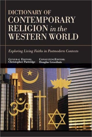 Dictionary of Contemporary Religion in the Western World: Exploring Living Faiths in Postmodern Contexts