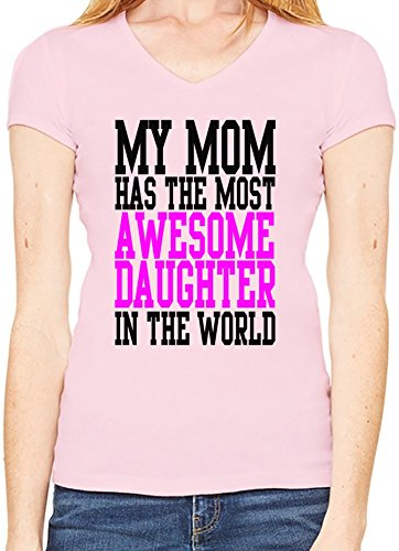 My Mom Has The Most Awesome Daughter In The World Slogan Scollo a V T-shirt da donna XX-Large