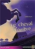 """Afficher """"Le Cheval d'ombre"""""""