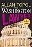 img - for The Washington Lawyer: A Political Thriller book / textbook / text book
