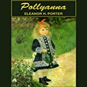 Pollyanna | [Eleanor H. Porter]