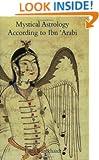 Mystical Astrology According to Ibn 'Arabi (The Fons Vitae Titus Burckhardt series)
