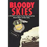 Bloody Skies: A 15th AAF B-17 Crew: How They Lived and Died