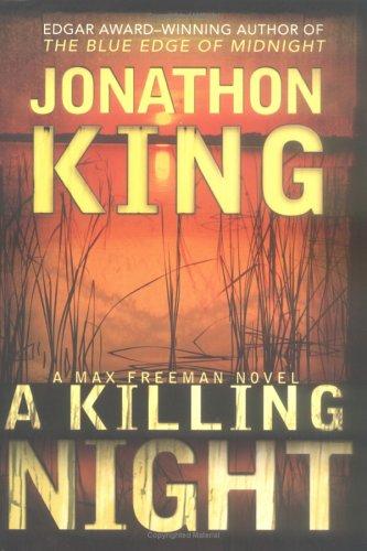 A Killing Night (Max Freeman Novels), Jonathon King