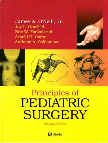 Principles of Pediatric Surgery, 2e James O'Neill, Jay Grosfeld and Eric Fonkalsrud