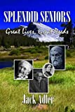 img - for Splendid Seniors: Great Lives, Great Deeds book / textbook / text book