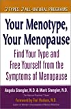 Your Menotype, Your Menopause: Find Your Type and Free Yourself from the Symptoms of Menopause