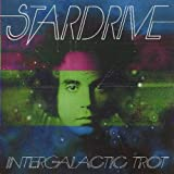 Intergalactic Trot by Stardrive (2008-07-15)