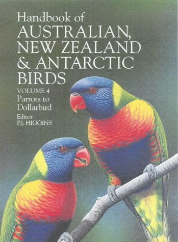 Handbook of Australian, New Zealand and Antarctic Birds: Volume 4: Parrots to Dollarbirds