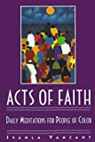 Acts of Faith: Daily Meditations for People of Color (0671864165) by Vanzant, Iyanla