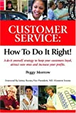 img - for Customer Service: How to Do It Right! A Do-It-Yourself Strategy to Keep Your Customers Loyal, Attract New Ones and Increase Your Profits book / textbook / text book