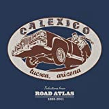 Calexico Selections From Road Atlas 1998-2011
