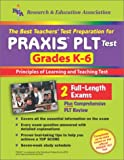 The Best Teachers' Test Preparation for the Praxis Plt Test Grades K-6 (Teacher Certification Exams)
