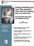 img - for Feeling Unfulfilled and Less Than Inspired? Then Find Your Calling and Love Your Life: An Exclusive Interview with Martha Finney book / textbook / text book