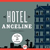 Hotel Angeline: A Novel in 36 Voices | [Erik Larson, Jamie Ford, Deb Caletti, Mary Guterson, Elizabeth George, Julia Quinn, Susan Wiggs, Kevin O'Brien, Garth Stein]