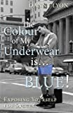 img - for The Colour of my Underwear is Blue! book / textbook / text book