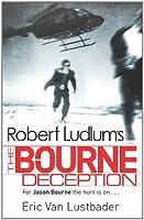 Robert Ludlum's The Bourne Deception: The Bourne Saga: Book Seven (Jason Bourne 7)