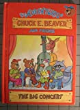 The Big Concert (The Adventures of Chuck E Beaver and Friends)