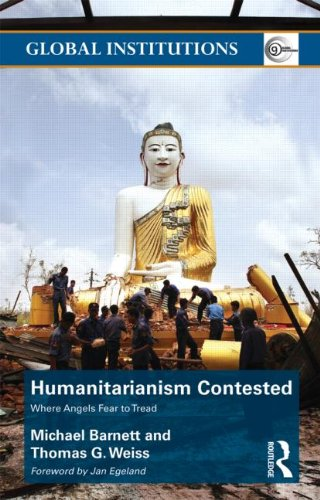 Humanitarianism Contested: Where Angels Fear to Tread...