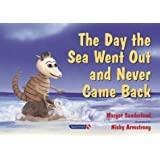 The Day the Sea Went out and Never Came Back (Helping Children with Feelings)