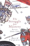 The Struggle for Mastery: Britain, 1066-1284 (0195220005) by Carpenter, David