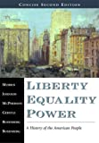 Liberty, Equality, Power: A History of the American People, Concise Edition (Non-InfoTrac Version) (0155082620) by McPherson, James M.