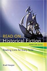 Read On...Historical Fiction: Reading Lists for Every Taste