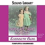 What We Keep | Elizabeth Berg