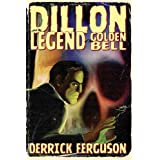 Dillon and the Legend of the Golden Bellby Derrick Ferguson