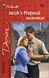 Jacob's Proposal (Tall, Dark & Eligible) (Silhouette Desire, No. 1397) (0373763972) by Wilks, Eileen