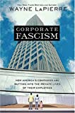 Corporate Fascism (1595550461) by Lapierre, Wayne