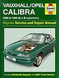 Vauxhall Opel Calibra Service and Repair Manual (Haynes Service and Repair Manuals) Michael Gascoigne