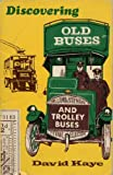 Old Buses and Trolleybuses (Discovering) (0852631545) by Kaye, David