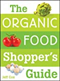 The Organic Food Shopper&#039;s Guide