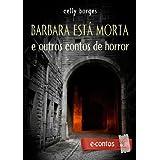 Barbara está morta e outros contos de horror (eContos)