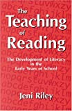 The teaching of reading :  the development of literacy in the early years of school /