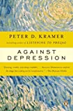 Against Depression (1615543430) by Kramer, Peter D.