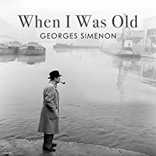 When I Was Old Audiobook by Georges Simenon Narrated by Sean Barrett