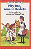 Play Ball, Amelia Bedelia (I Can Read Book 2) (0060267011) by Parish, Peggy