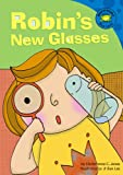 Robin's New Glasses (Read-It! Readers - Level Blue B) (1404815872) by Jones, Christianne  C.