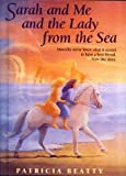 Sarah and Me and the Lady from the Sea (0785757678) by Beatty, Patricia