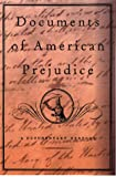 Documents Of American Prejudice: An Anthology Of Writings On Race From Thomas Jefferson To David Duke (0465016243) by S. T. Joshi