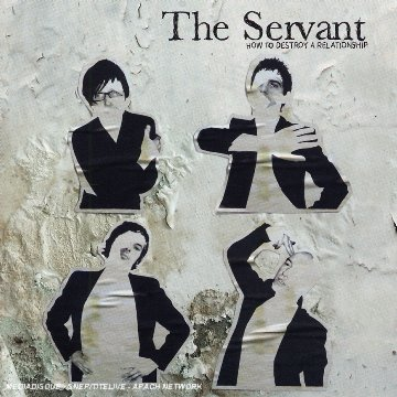 The Servant - How To Destroy A Relationship - Zortam Music