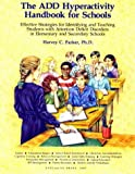 The ADD hyperactivity handbook for schools :  effective strategies for identifying and teaching ADD students in elementary and secondary schools /